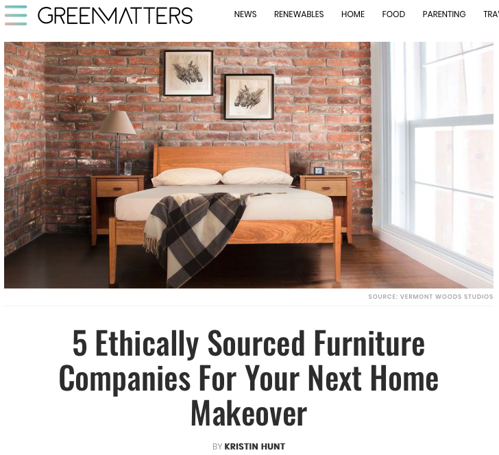 Green Matters | Ethically Sourced Furniture | Vermont Woods Studios