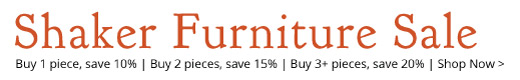 Summer Savings on Shaker Furniture